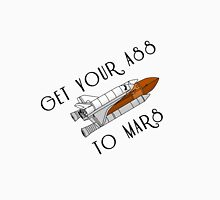 """Get Your Ass To Mars"" 