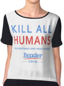 Kill All Humans for Bender 2016 Chiffon Top