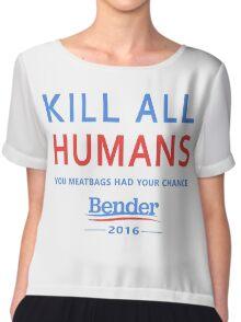 Kill All Humans for Bender 2016 Chiffon Top