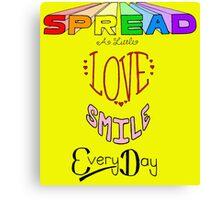 Spread a little love! Canvas Print