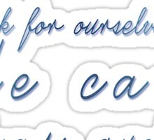 """"""" When we can't  think for ourselves,  We can  always quote"""" Sticker"""