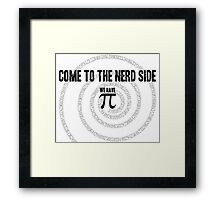 Come to the Nerd Side A s Pi ral ... Framed Print