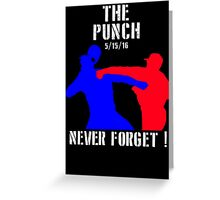 The Punch that Never Forget (5/15/16) Greeting Card