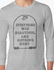 Slaughterhouse Five –Everything Was Beautiful and Nothing Hurt Long Sleeve T-Shirt