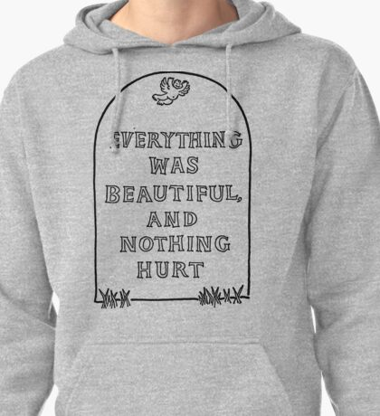 Slaughterhouse Five – Everything Was Beautiful and Nothing Hurt Pullover Hoodie