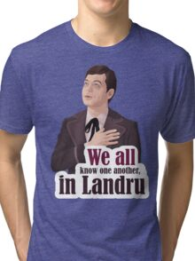 We all know one another, in Landru.  Tri-blend T-Shirt