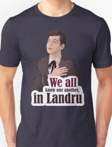 We all know one another, in Landru.  Unisex T-Shirt