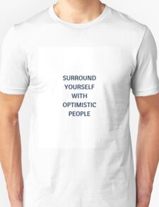 Surround yourself with optimistic people T-Shirt