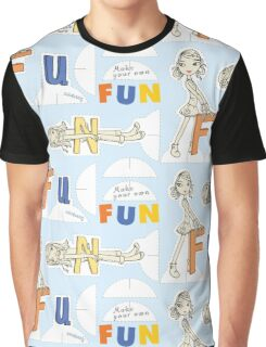 Make Your Own Fun! Graphic T-Shirt