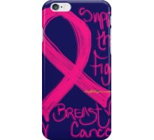 Support the Fight, Breast Cancer Awareness iPhone Case/Skin