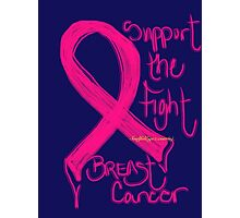 Support the Fight, Breast Cancer Awareness Photographic Print