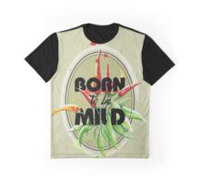 Born to be Mild Graphic T-Shirt