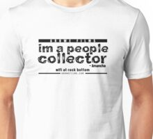 People Collector - Black (WFARB) Unisex T-Shirt