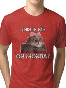 This is Me on Monday Tri-blend T-Shirt