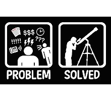 Funny Astronomy Problem Solved Photographic Print