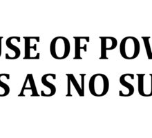 Abuse Of Power Comes As No Surprise Sticker