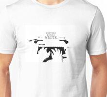 Writers gonna WRITE Unisex T-Shirt