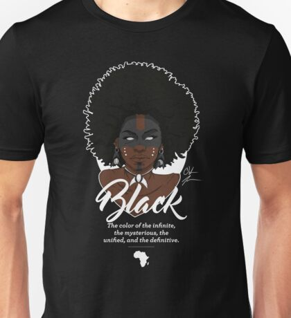 Black - The color of the infinite, the mysterious, the unified, and the definitive Unisex T-Shirt