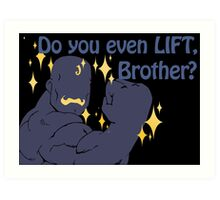 Quotes and quips - do you even lift Art Print