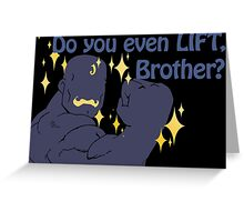 Quotes and quips - do you even lift Greeting Card
