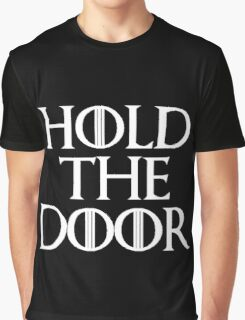 hold the door.  Graphic T-Shirt