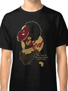 Red - The Color of Fire, Aggression & Blood Classic T-Shirt