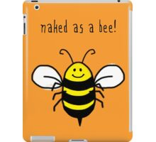 Naked as a bee, cute bumble bee happy art iPad Case/Skin