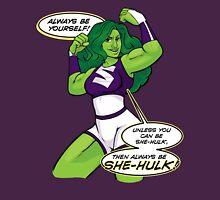 Always Be She-Hulk Unisex T-Shirt