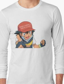 Ash Ketchum - Make America Great Again Long Sleeve T-Shirt