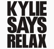 Kylie Minogue - Kylie Says Relax (black text) One Piece - Long Sleeve