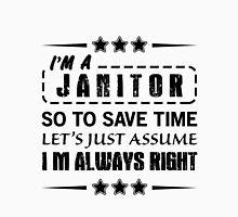 I'm Always Right - Janitors Unisex T-Shirt