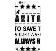 I'm Always Right - Janitors iPhone Case/Skin