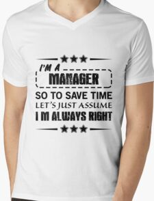 I'm Always Right - Managers Mens V-Neck T-Shirt