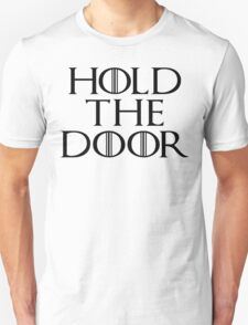 Hold The Door - Game Of Thrones Season 6 T-Shirt