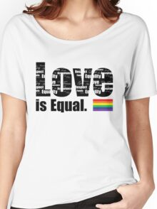 Love is equal Women's Relaxed Fit T-Shirt