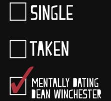 Mentally Dating Dean Winchester Kids Tee