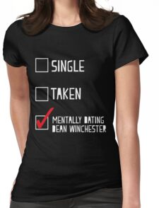 Mentally Dating Dean Winchester T-Shirt