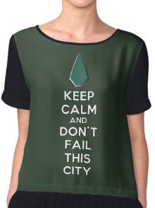 Keep Calm Don't Fail This City Chiffon Top
