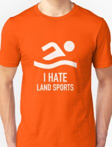 I hate Land Sports T-Shirt