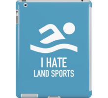 I hate Land Sports iPad Case/Skin