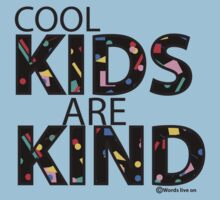 Cool Kids Are Kind  Kids Tee