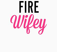 Fire Wifey Quote Womens Fitted T-Shirt