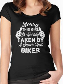 Sorry This Girl Is Already Taken By A Super Hot Biker Women's Fitted Scoop T-Shirt