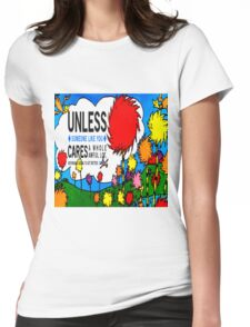 Unless The Lorax Womens Fitted T-Shirt