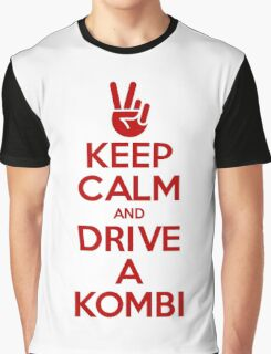 Keep Calm and drive a Kombi Graphic T-Shirt