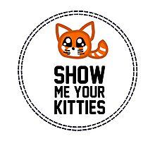 Show Me Your Kitties Photographic Print
