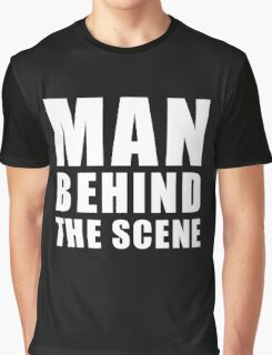 Man Behind The Scene Graphic T-Shirt
