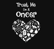 Trust Me I'm A Oncer! OUAT. Unisex T-Shirt