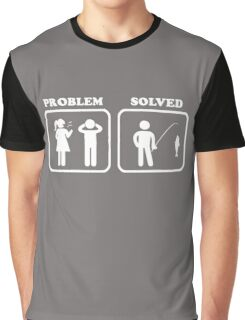 Problem Solved Fishing Marriage Funny Saying Graphic T-Shirt