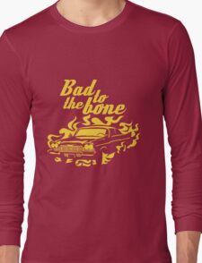 Bad to the bone Long Sleeve T-Shirt